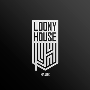 LOONY HOUSE MAJOR
